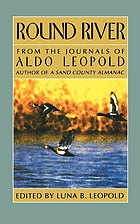 Round River; from the journals of Aldo Leopold