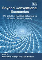 Beyond conventional economics : the limits of rational behaviour in political decision making
