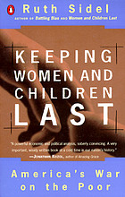 Keeping women and children last : America's war on the poor