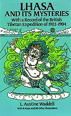 Lhasa and its mysteries : with a record of the British Tibetan expedition of 1903-1904