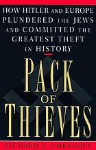 Pack of thieves : how Hitler and Europe plundered the Jews and committed the greatest theft in historyPack of thieves