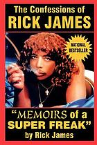 The confessions of Rick James : memoirs of a super freak