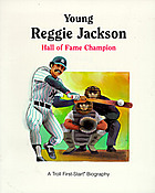 Young Reggie Jackson : Hall of Fame champion