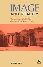 Image and reality : the Jews in the world of the Christians in the second century