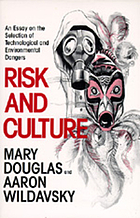 Risk and culture : an essay on the selection of technical and environmental dangers