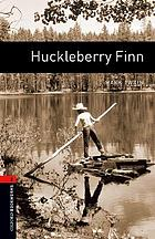 The adventures of Huckleberry FinnAdventures of Huckleberry Finn : an authoritative text, backgrounds and sources, criticism