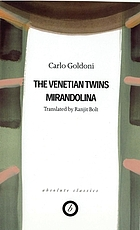 The Venetian twins ; Mirandolina : two plays