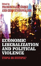 Economic liberalization and political violence : utopia or dystopia?