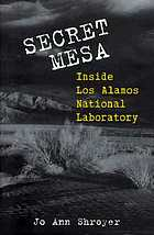 Secret mesa : inside Los Alamos National Laboratory