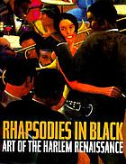 Rhapsodies in black : art of the Harlem Renaissance