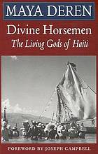 Divine horsemen : the living gods of Haiti