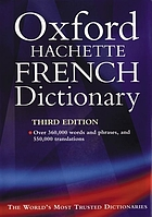 The Oxford-Hachette French dictionary : French-English, English-FrenchLe grand dictionnaire Hachette-OxfordThe Oxford-Hatchette French dictionary : French-English, English-French = Le grand dictionnaire Hachette-Oxford
