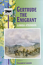 Gertrude, the emigrant : a tale of colonial life