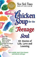 Chicken soup for the teenage soul : 101 stories of life, love, and learning