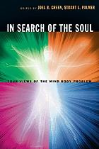 In search of the soul : four views of the mind-body problem