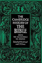 The Cambridge history of the Bible : [in 3vols]. Vol. 1, From the beginnings to Jerome