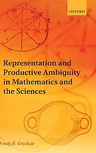 Representation and productive ambiguity in mathematics and the sciences