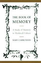 The book of memory : a study of memory in medieval culture