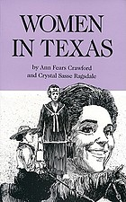 Women in Texas : their lives, their experiences, their accomplishments