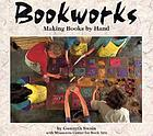 Bookworks : making books by hand