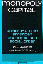 Monopoly capital; an essay on the American economic and social order