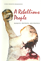 A rebellious people : Basques, protests, and politics