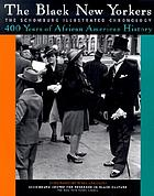 The Black New Yorkers : the Schomburg illustrated chronology