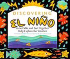Discovering El Niño : how fable and fact together help explain the weather
