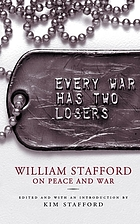 Every war has two losers : William Stafford on peace and war