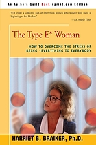 The type E* woman : how to overcome the stress of being *everything to everybody