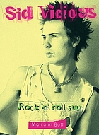 Sid Vicious : rock 'n' roll star