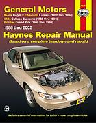 General Motors : Buick Regal, Chevrolet Lumina, Olds Cutlass Supreme, Pontiac Grand Prix : automotive repair manual