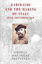 Garibaldi and the making of Italy : June-November, 1860