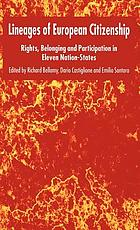 Lineages of European citizenship : rights, belonging and participation in eleven nation-states
