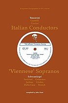 3 Italian conductors, 7 'Viennese' sopranos : discographies