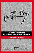 Patriarchy at odds : gender relations in forest societies in Asia