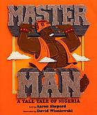 Master man : a tall tale of Nigeria
