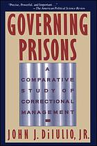 Governing prisons : a comparative study of correctional management