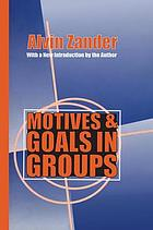 Motives and goals in groups