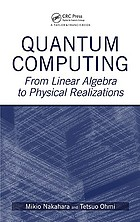 Quantum computing : from linear algebra to physical realizations