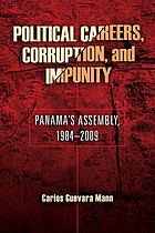 Political careers, corruption, and impunity : Panama's assembly, 1984-2009