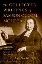The collected writings of Samson Occom, Mohegan leadership and literature in eighteenth-century Native America