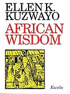 African wisdom : a personal collection of Setswana proverbs