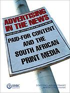 Advertising in the news : paid-for content and the South African print media