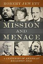 Mission and menace : four centuries of American religious zeal