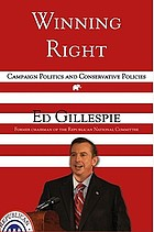 Winning right : campaign politics and conservative policies