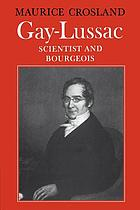 Gay-Lussac, scientist and bourgeois
