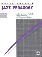 Jazz pedagogy : a comprehensive method of jazz education for teacher and student