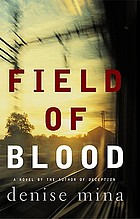 Field of blood : a novel