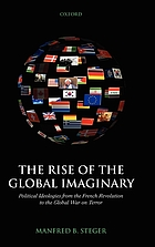 The rise of the global imaginary : political ideologies from the French Revolution to the global war on terror